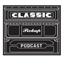 classic pickup podcast