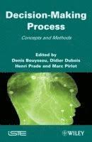 <b>Decision Making</b> Process - <b>Denis Bouyssou</b>, Didier Dubois, Henri ...