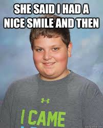 She said I had a nice smile and then - Cheese Kid - quickmeme via Relatably.com