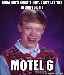 mom says sleep tight, don't let the bedbugs bite motel 6 - Bad ... via Relatably.com