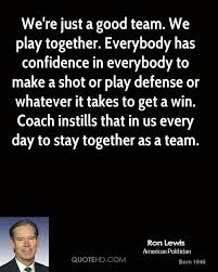 ron lewis quotes quotehd we re just a good team we play together everybody has confidence in