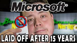 microsoft laid me off after 15 years of service life after microsoft laid me off after 15 years of service life after microsoft