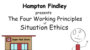 the four working principles of situation ethics the four working principles of situation ethics