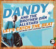 Let's Catch the Beat: The Music That Launched the Legend album by Brother Dan All-Stars