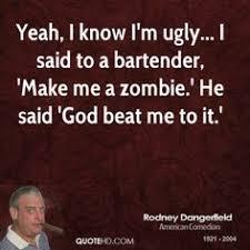 My man Rodney Dangerfield on Pinterest   Memorial Park, Comedian ... via Relatably.com