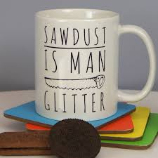 Image result for sawdust is man glitter