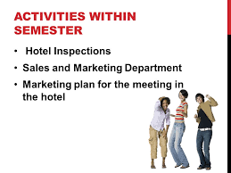 IRB     SALES AND MARKETING IN HOTEL AND RESTAURANT BY AJ  ATICHA     SlidePlayer ACTIVITIES WITHIN SEMESTER Hotel Inspections Sales and Marketing Department Marketing plan for the meeting in the