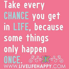 Take Every Chance Quotes. QuotesGram
