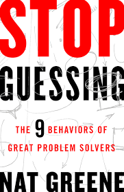 stop guessing stop guessing the 9 behaviors of great problem solvers