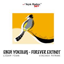 Ebedi Yokoluş - Forever Extinct