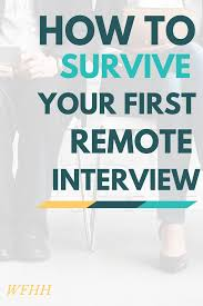 how to survive your first remote interview work from home happiness how to survive your first remote interview