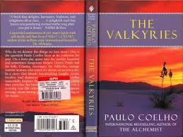 springy jottings the valkyries by paulo coelho paulo coelho the famous writer the world loves and most well known for his book entitled the alchemist i have to admit that i was a compulsive book