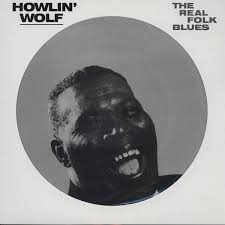 <b>Howlin</b>' <b>Wolf</b> - The Real Folk Blues (LP, Picture Disc, <b>180g</b>, Import)
