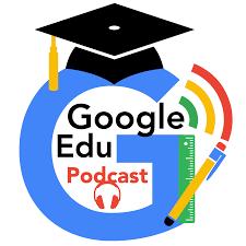 Google Edu Podcast