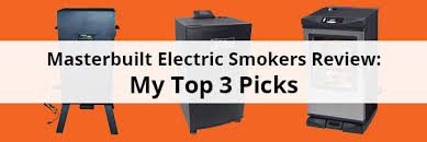 Masterbuilt <b>Electric</b> Smokers Review - My Top 3 Picks