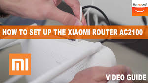 How to Set up The <b>Xiaomi Redmi</b> Router <b>AC2100</b> - YouTube