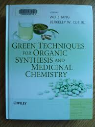 <b>Green techniques</b> for organic synthesis and medicinal... by <b>Wei</b> ...