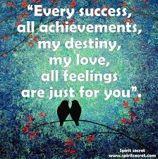 quotes spirit secret every success all achievements my destiny my love all feelings are just