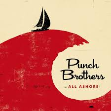 <b>All</b> Ashore by <b>Punch Brothers</b> on Spotify