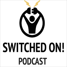 SWITCHED ON! Podcast