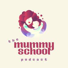 Mummy School Podcast