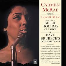 Carmen McRae - Sings 'Lover Man' and other <b>Billie Holiday Classics</b> ...