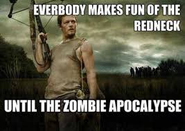 Everybody-Makes-Fun-Of-The-Redneck-Funny-Zombie-Meme.jpg via Relatably.com