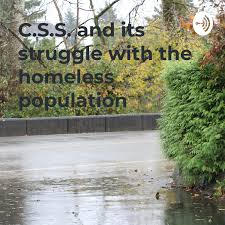 C.S.S. and its struggle with the homeless population