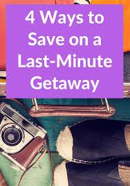 last minute travel bargains money saving travel tips