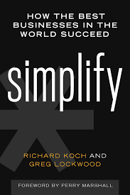 the opposite of simplifying strategies that can work for your simplify how the best businesses in the world succeed