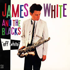 James White & The Blacks - <b>Off White</b> | Releases | Discogs