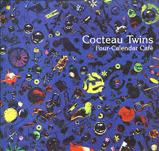 <b>Cocteau Twins</b> | <b>Four</b>-Calendar Cafe - Post-Punk.com