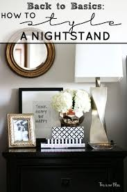 ideas bedside tables pinterest night: back to basics how to style a nightstand  elements of a well