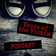 Voice of the Victim Podcast