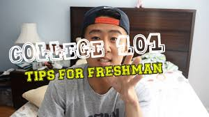 college tips for freshmen college 101 tips for freshmen