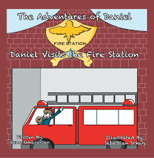 buy the books the adventures of daniel rene ghazarian what do you want to be when you grow up do you think you might like to be a firefighter today daniel and his father go and a fire station