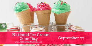NATIONAL ICE CREAM CONE DAY - September 22 - National Day ...
