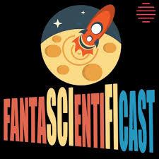 FantascientifiCast
