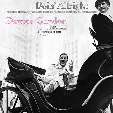 <b>Doin</b>' Allright by <b>Dexter Gordon</b> on Spotify