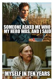 25 Of The Best True Detective Memes On The Internet via Relatably.com