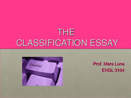 classification essayclassification essay  theclassification essay prof