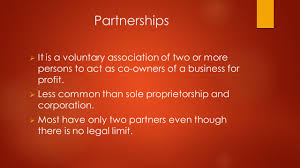 choosing a form of business ownership there s a good chance that partnerships 61656 it is a voluntary association of two or more persons to act as co