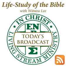 Today's Broadcast of Life-Study of the Bible with Witness Lee