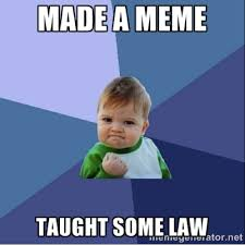 Meme-alicious Law Teaching | S|M| i |L|E via Relatably.com