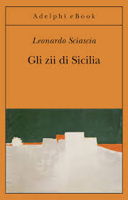 Resultado de imagen de Gli Zii Di Sicilia Leonardo Sciascia