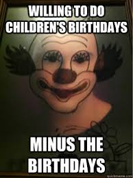 Willing to do children's birthdays Minus the birthdays - Pedo ... via Relatably.com