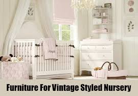 choosing furniture for a vintage styled nursery can be nothing less than an adventure if you love old antique furniture then visit a good antique store for baby furniture for less