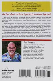 so you want to be a special education teacher hold on you re in so you want to be a special education teacher hold on you re in for a wild but rewarding ride jim yerman 9781885477743 com books