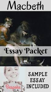 best ideas about macbeth analysis shakespeare macbeth essay packet including sample essay outline brainstorming more