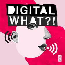 Digital What?!